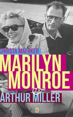 Christa Maerker - Marilyn Monroe i Arthur Miller