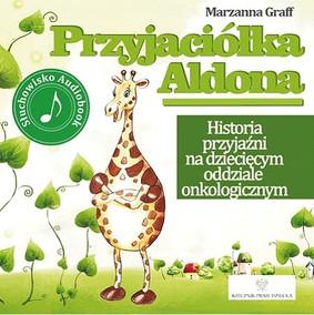 Various Artists - Przyjaciółka Aldona. Historia przyjaźni na dziecięcym oddziale onkologicznym