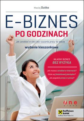 Maciej Dutko - E-biznes po godzinach. Jak zarabiać w sieci bez rzucania pracy na etacie. Wydanie kieszonkowe