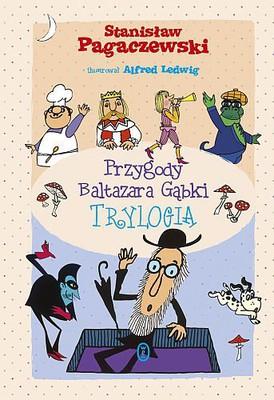 Stanisław Pagaczewski - Przygody Baltazara Gąbki. Trylogia