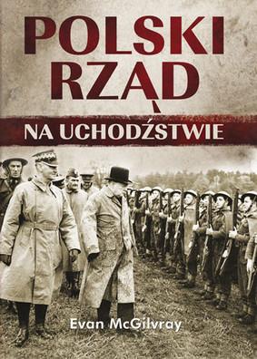 Evan Mcgilvray - Polski rząd na uchodźstwie