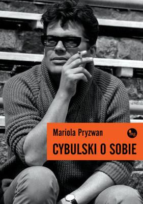 Mariola Pryzwan - Cybulski o sobie