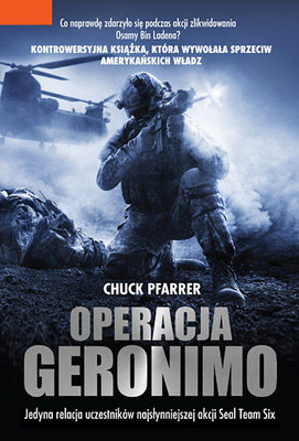Chuck Pfarrer - Operacja Geronimo / Chuck Pfarrer - SEAL Target Geronimo: The Inside Story of the Mission to Kill Osama bin Laden