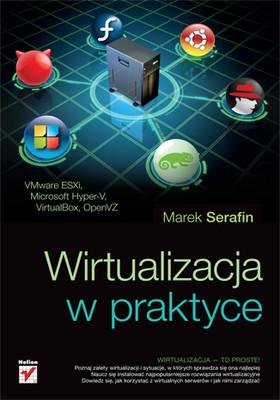 Marek Serafin - Wirtualizacja w praktyce