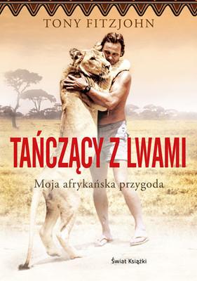 Tony Fitzjohn - Tańczący z lwami