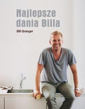 Bill Granger - Najlepsze dania Billa / Bill Granger - Bill's Basics