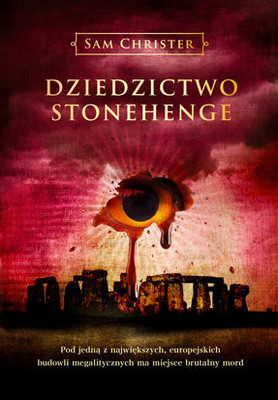 Sam Christer - Dziedzictwo Stonehenge / Sam Christer - The Stonehenge Legacy