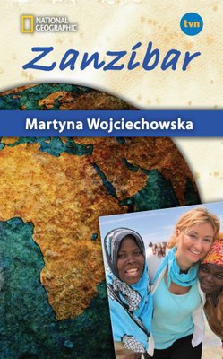Martyna Wojciechowska - Zanzibar. Kobieta na krańcu Świata