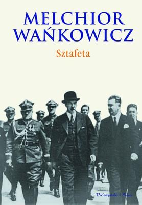 Melchior Wańkowicz - Sztafeta