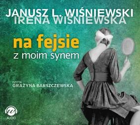 Janusz L. Wiśniewski - Na fejsie z moim synem