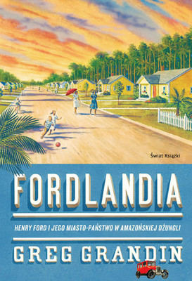 Greg Grandin - Fordlandia