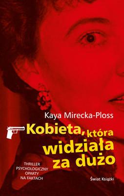 Kaya Mirecka-Ploss - Kobieta, która widziała za dużo