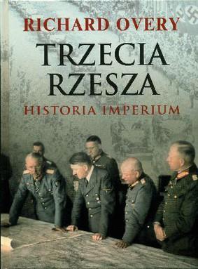 Richard Overy - Trzecia Rzesza - Historia Imperium