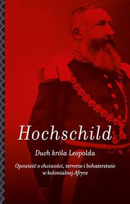 Adam Hochschild - Duch króla Leopolda
