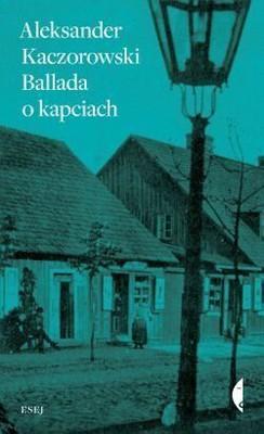 Aleksander Kaczorowski - Ballada o kapciach