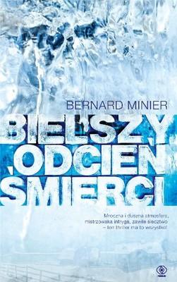 Bernard Minier - Bielszy odcień śmierci / Bernard Minier - Glace