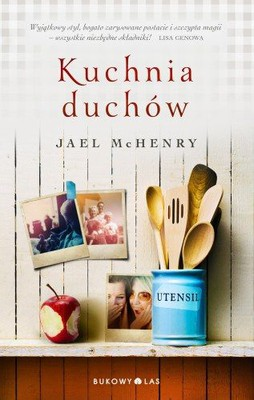 Jael McHenry - Kuchnia duchów / Jael McHenry - The Kitchen Daughter