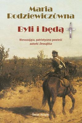 Maria Rodziewiczówna - Byli i będą
