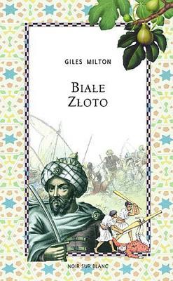 Giles Milton - Białe złoto / Giles Milton - White Gold
