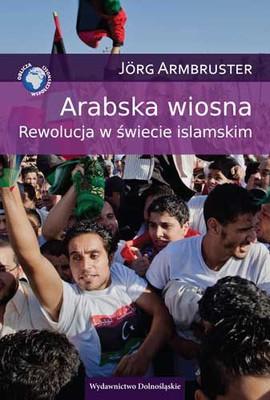 Jorg Armbruster - Arabska wiosna