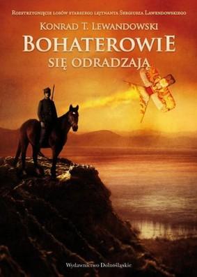 Konrad T. Lewandowski - Bohaterowie się odradzają