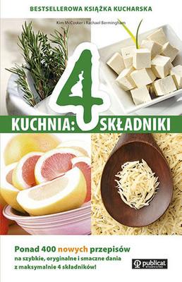 Kim McCosker, Rachael Bermingham - Kuchnia: 4 składniki. Ponad 400 nowych przepisów...