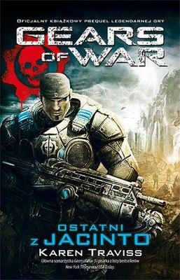 Karen Traviss - Gears of War. Ostatni z Jacinto