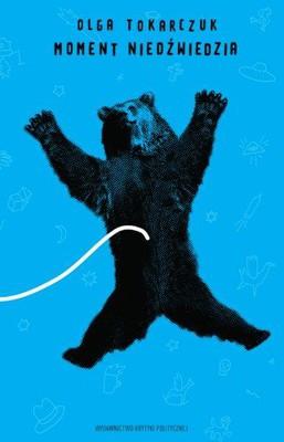 Olga Tokarczuk - Moment niedźwiedzia