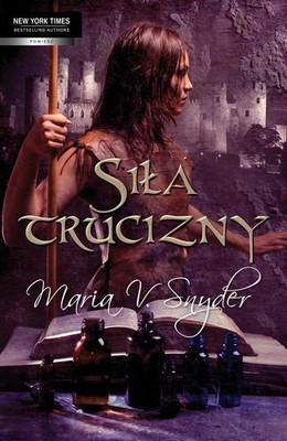Maria V. Snyder - Siła trucizny