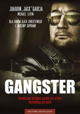 Gangster. Prawdziwa historia agenta FBI, którzy przeniknął do mafii