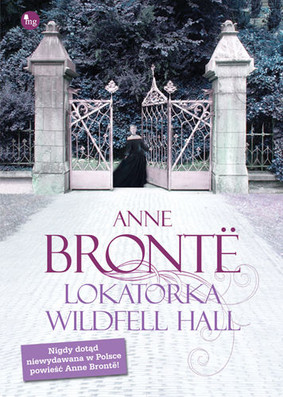 Anne Bronte - Lokatorka Wildfell Hall / Anne Bronte - The Tenant of Wildfell Hall