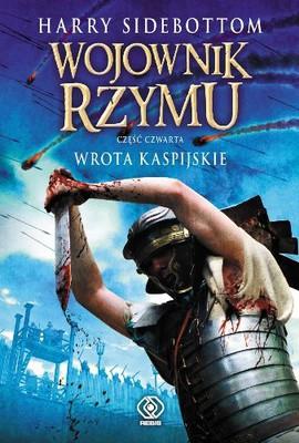 Harry Sidebottom - Wojownik Rzymu. Wrota Kaspijskie