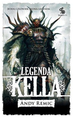 Andy Remic - Legenda Kella / Andy Remic - Kell's Legend