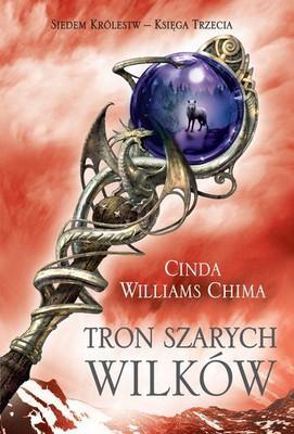 Cinda Williams Chima - Tron Szarych Wilków. Siedem Królewst Księga Trzecia
