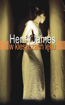 Henry James - W kleszczach lęku / Henry James - The Turn of the Screw