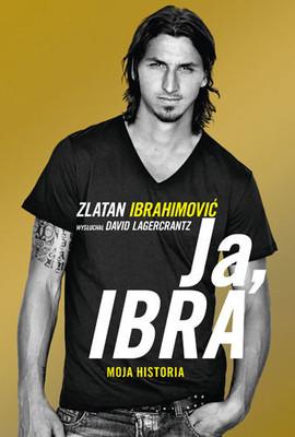 Zlatan Ibrahimović, David Lagercrantz - Ja, Ibra / Zlatan Ibrahimović, David Lagercrantz - Jag är Zlatan