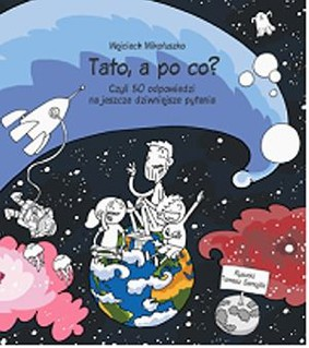Wojciech Mikołuszko - Tato, a po co?