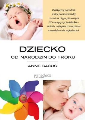 Anne Bacus - Dziecko od narodzin do 1 roku