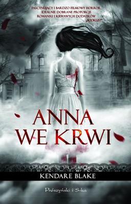 Kendare Blake - Anna we krwi / Kendare Blake - Anna dressed in blood