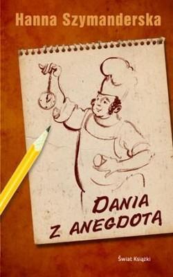 Hanna Szymanderska - Dania z anegdotą
