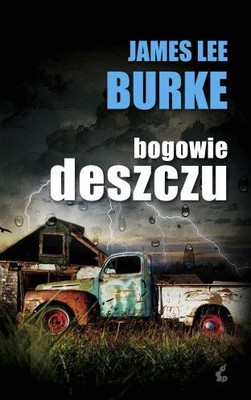 James Lee Burke - Bogowie deszczu / James Lee Burke - Rain Gods