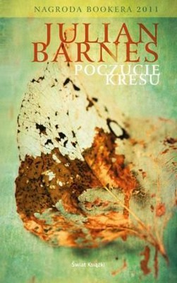Julian Barnes - Poczucie kresu / Julian Barnes - The Sense of an Ending