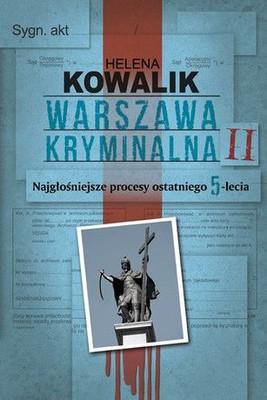 Helena Kowalik - Warszawa kryminalna. Tom 2