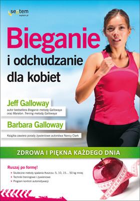Jeff Galloway, Barbara Galloway - Bieganie i odchudzanie dla kobiet.  Zdrowa i piękna każdego dnia / Jeff Galloway, Barbara Galloway - Running and Fatburning for Women