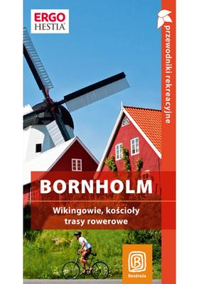 Peter Zralek - Bornholm. Wikingowie, kościoły, trasy rowerowe. Przewodnik rekreacyjny. Wydanie 1