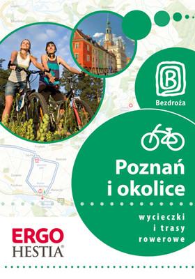 Natalia Drabek, Michał Unolt, Michał Franaszek - Poznań i okolice. Wycieczki i trasy rowerowe. Wydanie 1