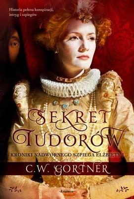 C. W. Gortner - Sekret Tudorów