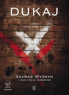 Jacek Dukaj - Xavras Wyżryn i inne fikcje narodowe