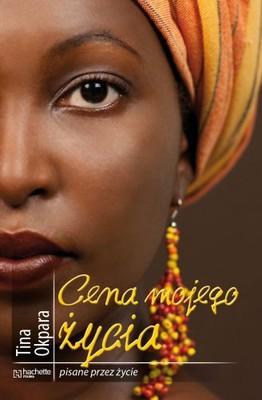 Tina Okpara - Cena mojego życia
