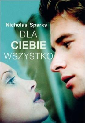 Nicholas Sparks - Dla ciebie wszystko / Nicholas Sparks - The Best of Me